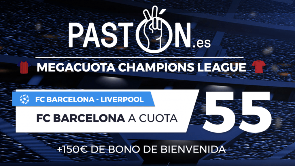 Supercuotas paston Champions League : FC Barcelona gana a Liverpool a cuotas 55.