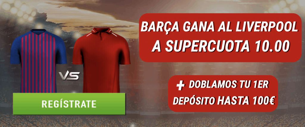 Supercuota Sportium Champions League Barcelona gana a Liverpool a cuota 10.