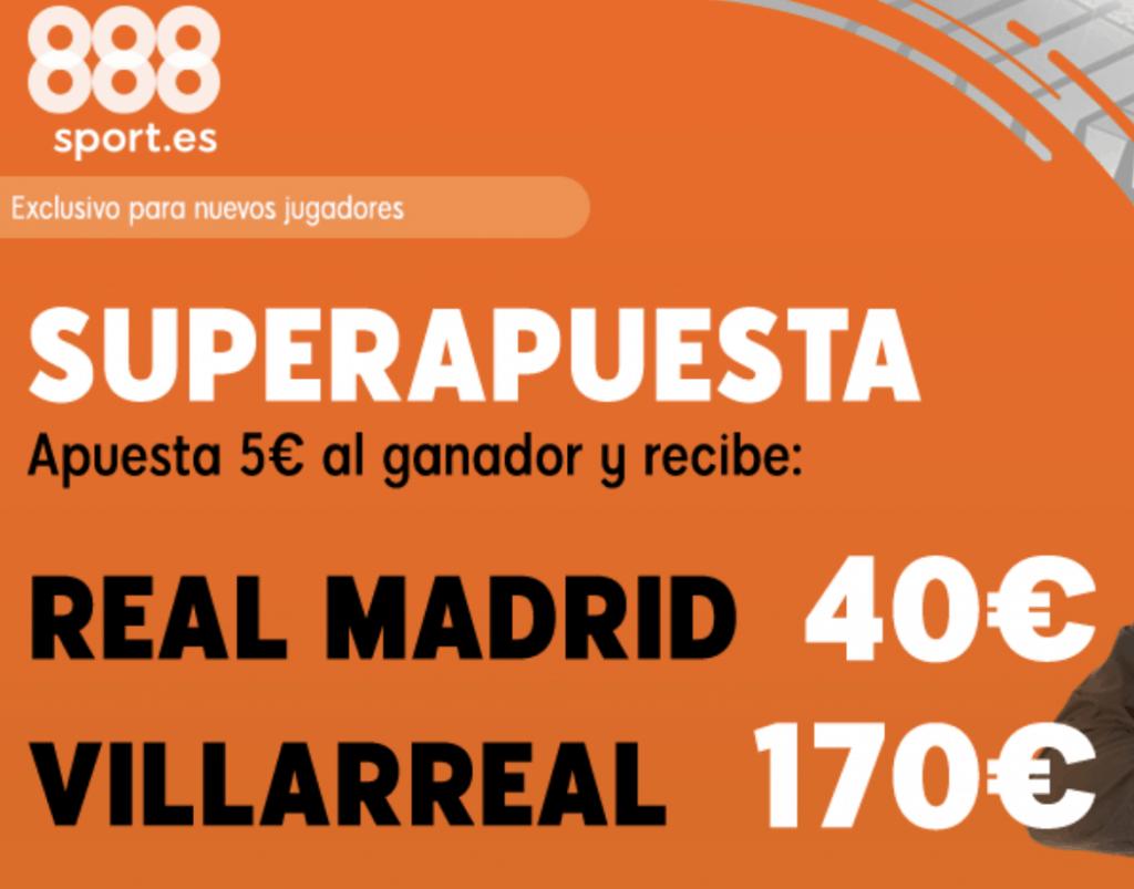 Supercuotas 888sport La Liga : Real Madrid - Villarreal.