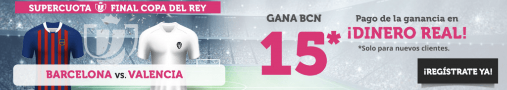 Supercuota Wanabet Copa del Rey : Barcelona gana al Valencia a cuota 15.