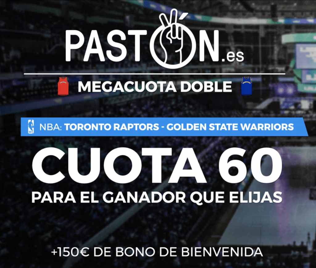 Supercuota Pastón Final NBA : Toronto Raptors - Golden State Warriors.