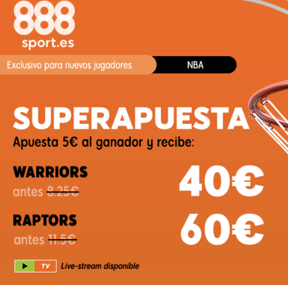 Superapuesta 888sport NBA : Toronto Raptors - Golden State Warriors.