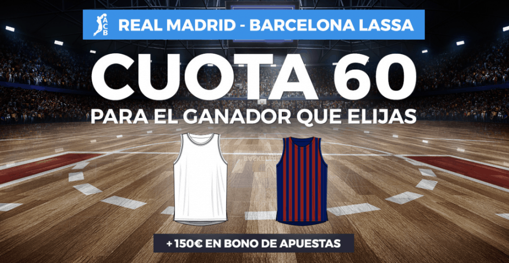 Supercuota paston FInal ACB : Real Madrid - FC Barcelona . Elige ganador a cuota 60.