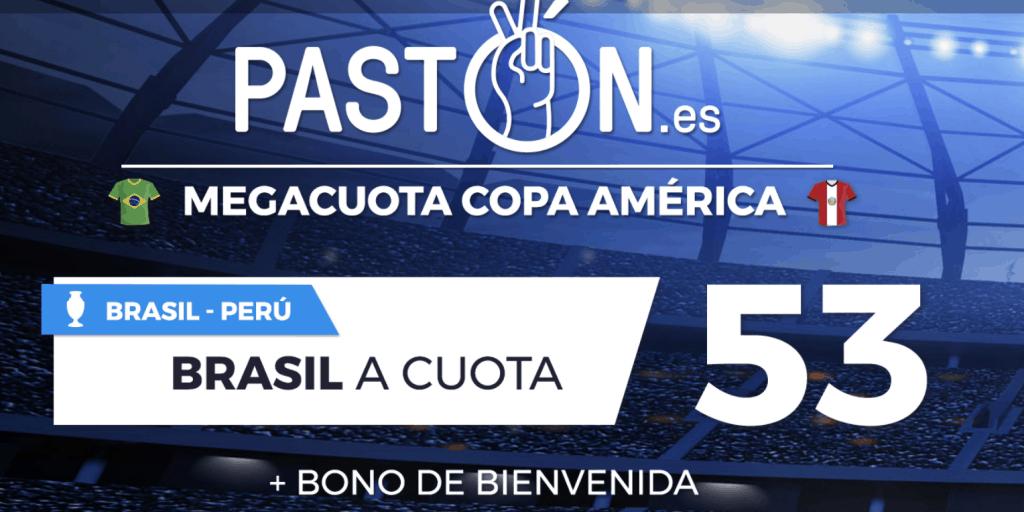 Supercuota Pastón Final Copa América Brasil gana a Perú a cuota 53.