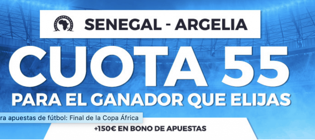 Supercuota pastón Final Copa África : Senegal o Argelia a cuota 55.