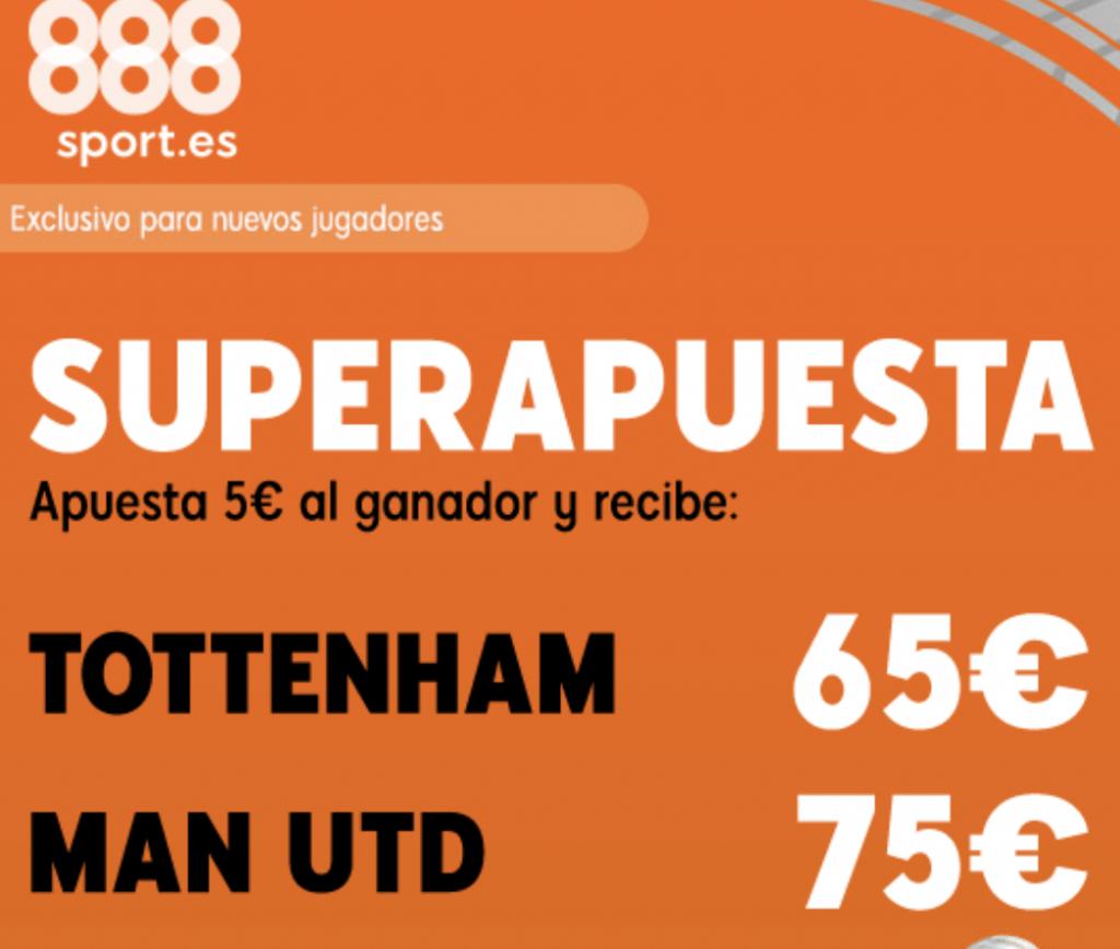 Superapuesta 888sport : Tottenham - Manchester United.