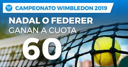 Supercuota Pastón Wimbledon : Ganan Nadal o Federer a cuota 60.