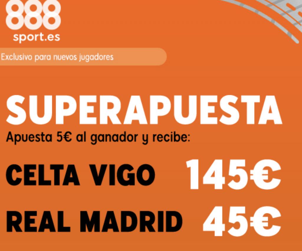 Superapuesta 888sport La Liga : Celta de Vigo - Real Madrid.