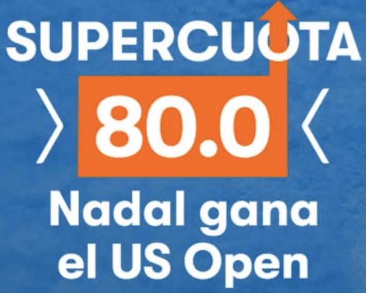 Supercuota Betsson US Open tenis : Nadal gana el Us Open a cuota 80.