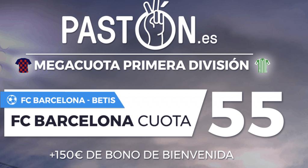 Supercuota Pastón La Liga : FC Barcelona gana al Betis a cuota 55.