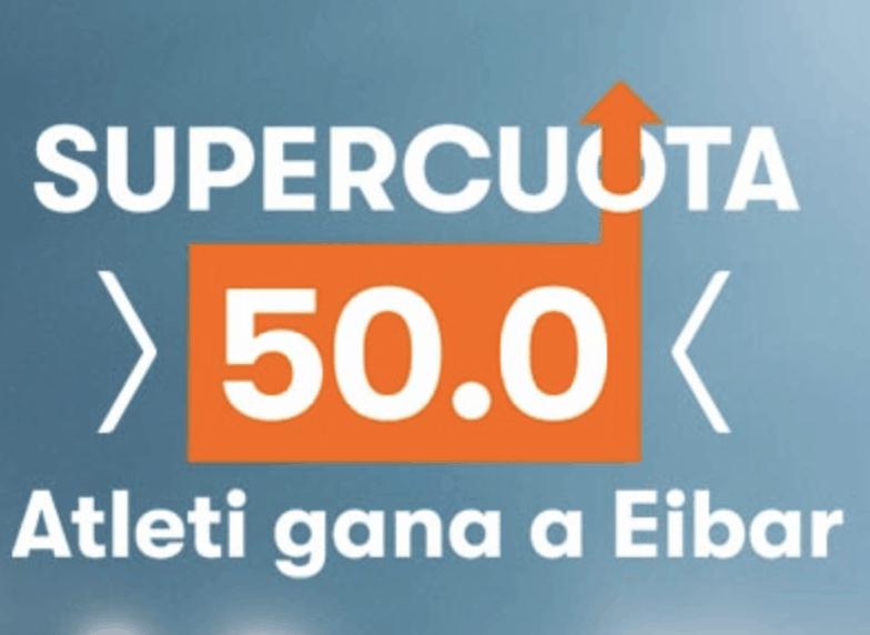Supercuota Betsson La Liga : Atlético de Madrid gana al Eibar a cuota 50.