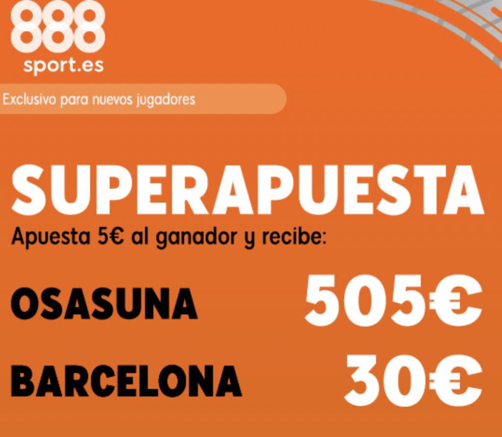 Superapuesta 888sport La Liga : Osasuna - Fc Barcelona.