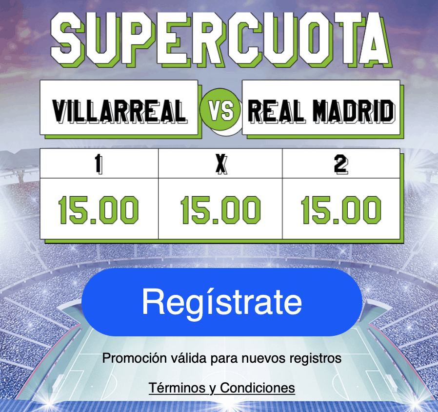 Supercuota Codere : Villareal - Real Madrid