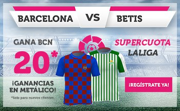 Supercuota Wanabet La Liga : Fc Barcelona gana al Betis a cuota 20.