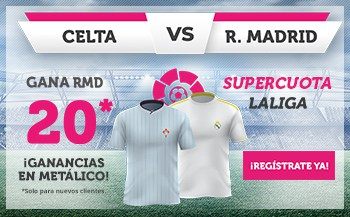 Supercuota Wanabet La Liga : Celta - Real Madrid . Gana el Real Madrid a cuota 20.