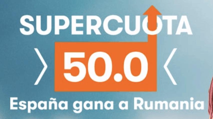 Supercuota Betsson : Euro 2020 España gana a Rumanía a cuota 50.