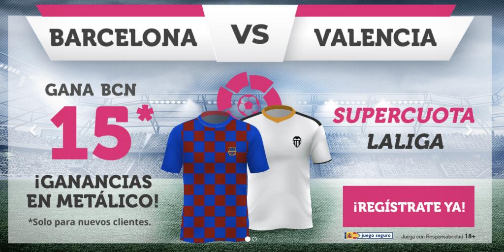 Supercuota Wanabet La Liga : Fc Barcelona gana al Valencia CF a cuota 15.