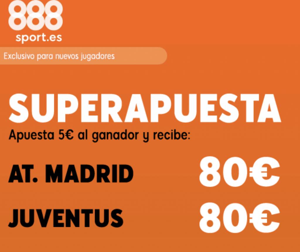 Supercuota 888sport Champions League : Atlético de Madrid - Juventus.