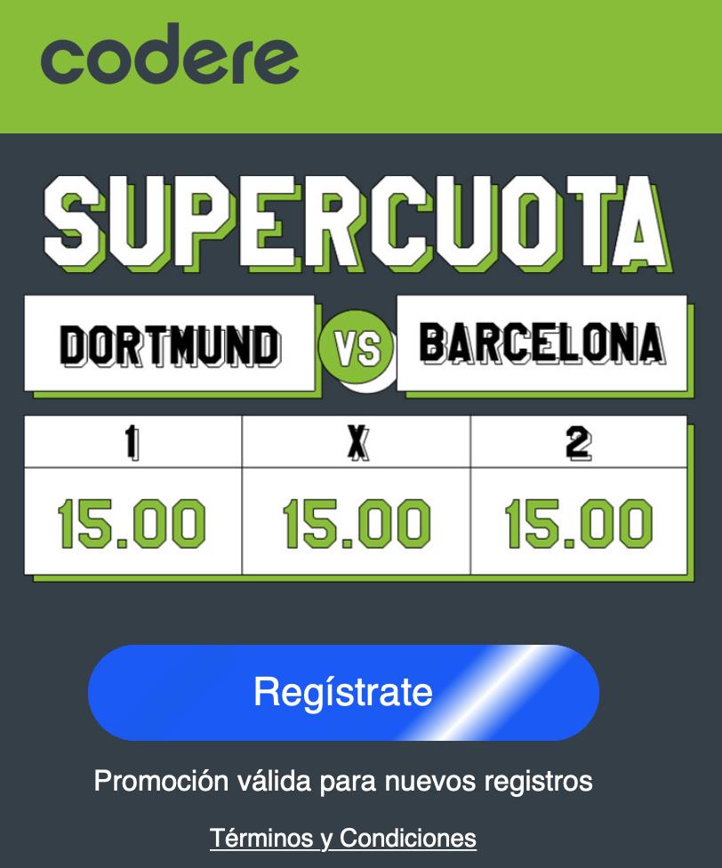 Supercuota Codere Champions League : Borussia Dortmund - FC Barcelona. Elige a cuota 15.