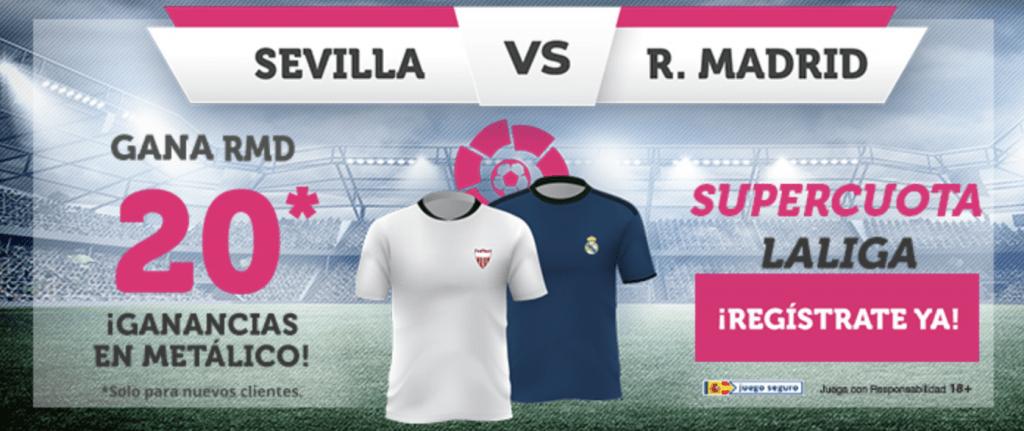 Supercuota Wanabet La Liga : Sevilla - Real Madrid. Real Madrid a cuota 20.