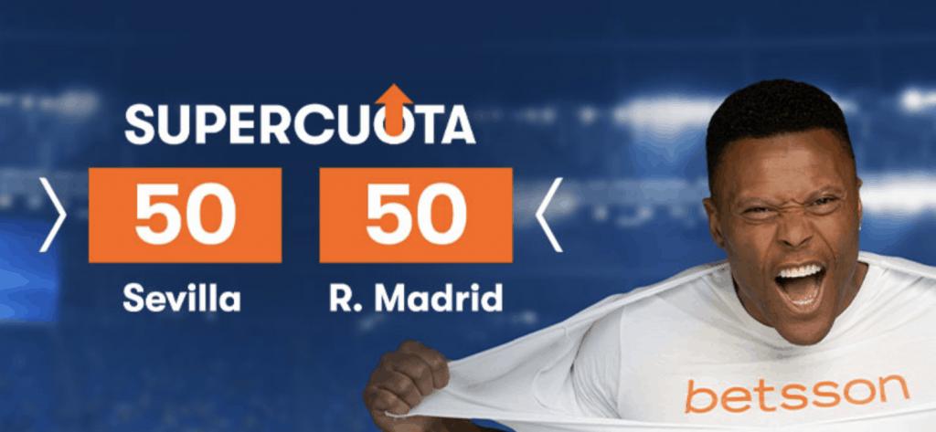 Supercuota Betsson la liga : Sevilla - Real Madrid . Elige a cuota 50.