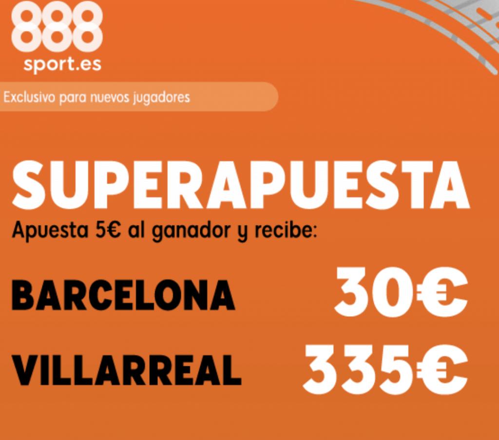 Superapuesta 888sport La Liga : Barcelona - Villarreal.