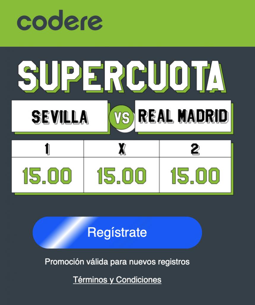 Supercuota Codere La Liga : Sevilla - Real Madrid.