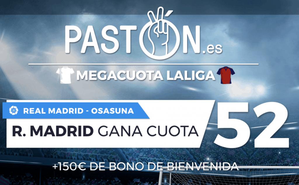 Supercuota Pastón Liga :  Real Madrid gana a Osasuna a cuota 52.