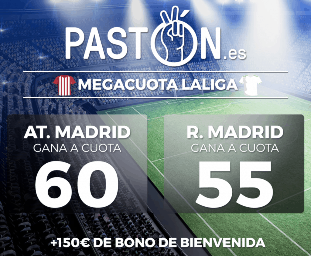 Supercuota pastón derbi : Atlético de Madrid - Real Madrid. Atleti a cuota 60 , Real Madrid a cuota 55.