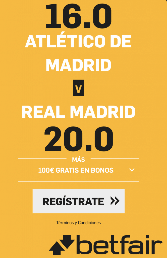 Supercuota Betfair derbi : Atlético de Madrid - Real Madrid. Atleti a cuota 16 , Real Madrid a cuota 20.