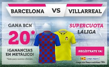 Supercuota Wanabet Liga : Barcelona gana al Villarreal a cuota 20.