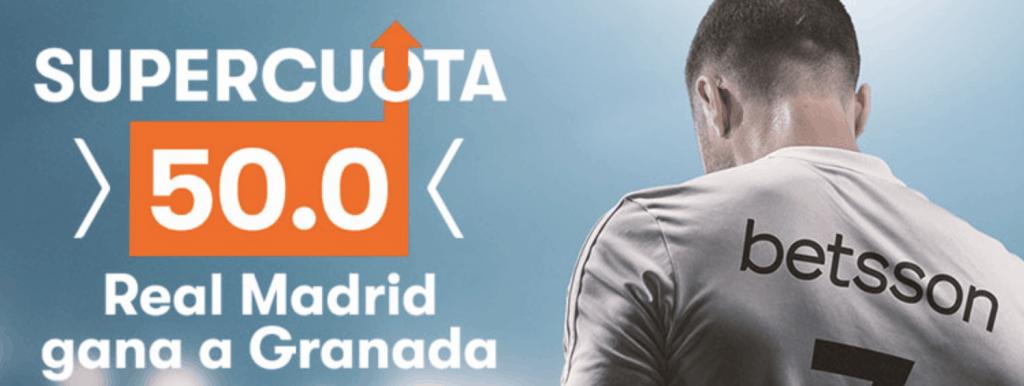 Supercuota Betsson La Liga : Real Madrid gana al Granada a cuota 50.
