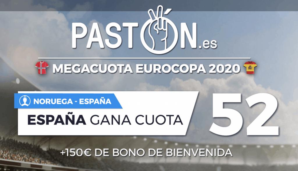 Megacuota Pastón Euro 2020 : España gana a Noruega a cuota 52.