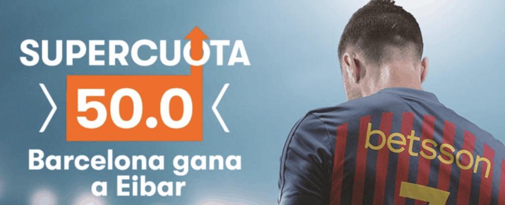 Supercuota betsson La Liga : Fc Barcelona gana al Eibar a cuota 50.