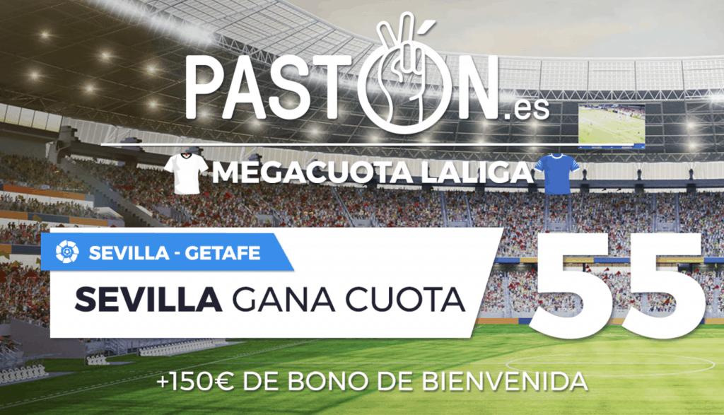 Supercuota Pastón La Liga : Sevilla gana al Getafe a cuota 55.