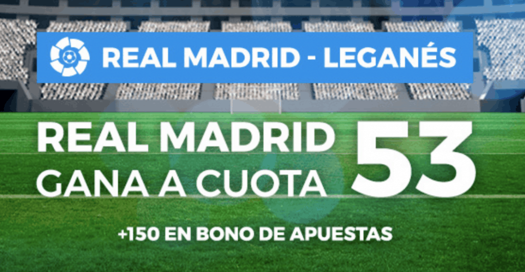 Supercuota Pastón Real Madrid gana al Leganés a cuota 53.