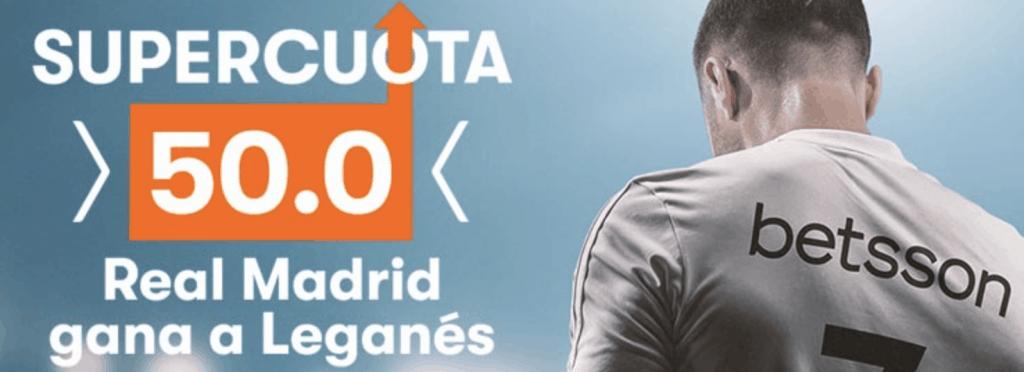 Supercuota betsson La Liga : Real Madrid gana al Leganés a cuota 50.