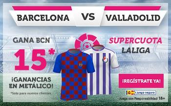 Supercuota wanabet Barcelona gana al Valladolid a cuota 15.