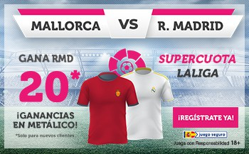 Supercuota wanabet La Liga : Real Madrid gana al Mallorca a cuota 20.