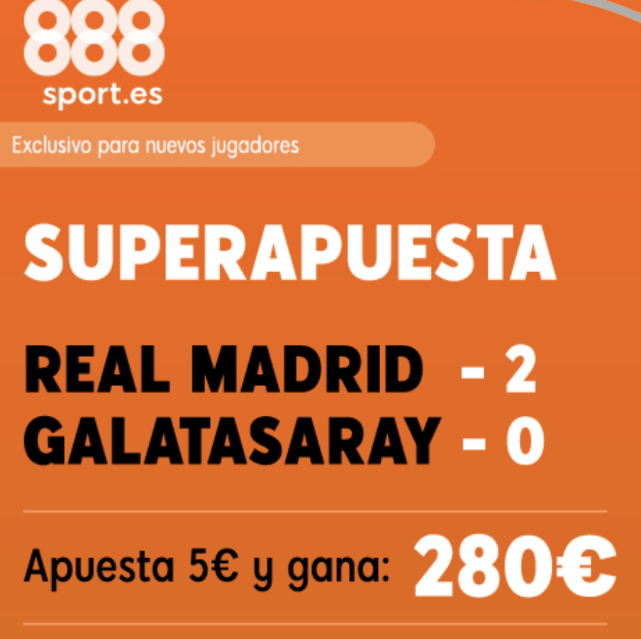 Superapuesta 888sport Champions League : Real Madrid - Galatasaray.