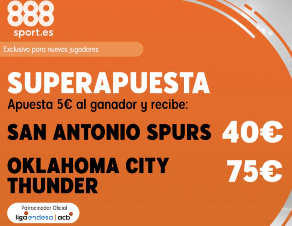 Superapuesta 888sport NBA : San Antonio Spurs - Oklahoma City Thunder.