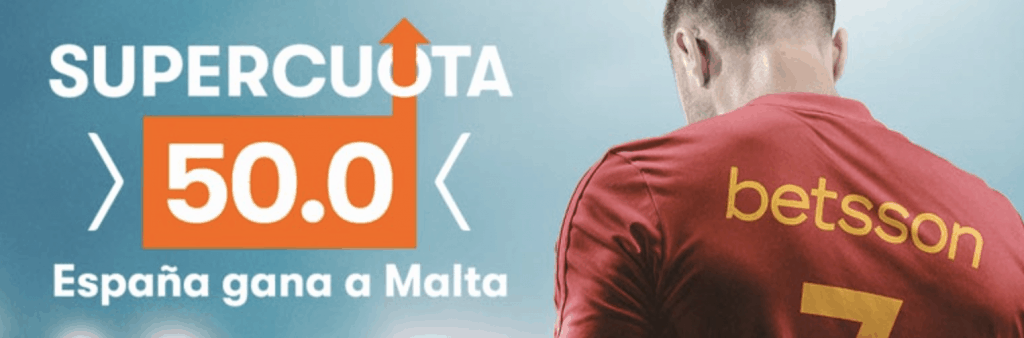 Supercuota betsson España gana a Malta a cuota 50.