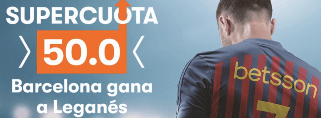 Supercuota betsson La Liga Barcelona gana al Leganés a cuota 50-