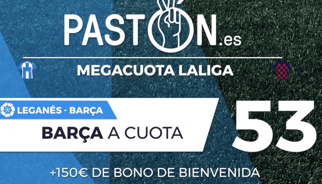 Supercuota Pastón FC Barcelona gana al Leganés a cuota 53.