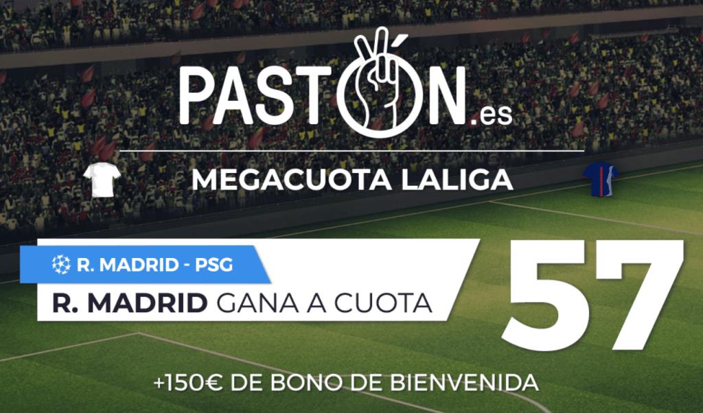 Supercuota Pastón Real Madrid gana al PSG a cuota 57.