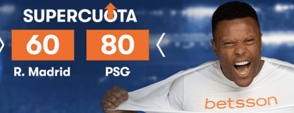 Supercuota betsson Champions League : Real Madrid - PSG.