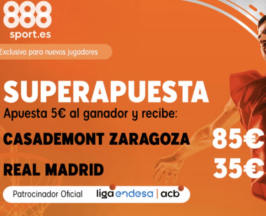 Superapuesta 888sport ACB : Casademont Zaragoza - Real Madrid.