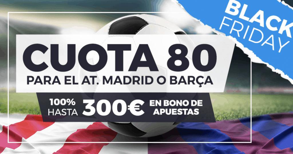 Supercuota Pastón Liga : Atlético de Madrid - FC Barcelona.