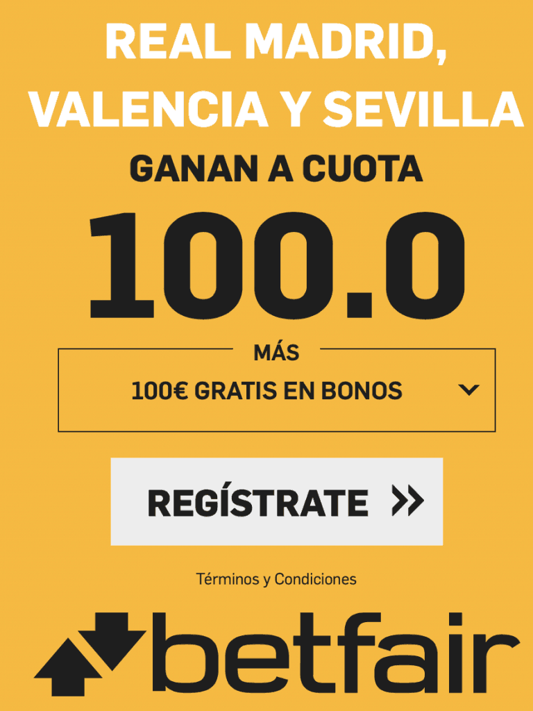 Supercuota betfair blackfriday : Real Madrid , Valencia y Sevilla ganan a cuota 100.
