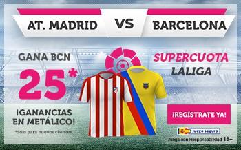 Supercuota wanabet La Liga : Atlético de Madrid - FC Barcelona.